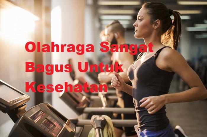 Olahraga Sangat Bagus Untuk Kesehatan